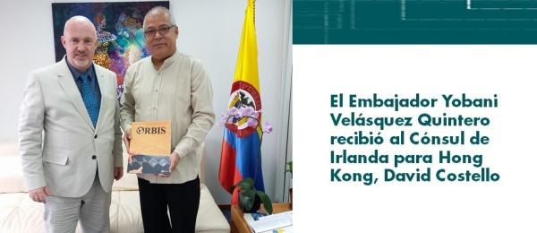 Embajador Yobani Velásquez Quintero recibió al Cónsul de Irlanda para Hong Kong