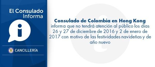 Consulado de Colombia en Hong Kong informa que no tendrá atención al público los días 26 y 27 de diciembre de 2016 y 2 de enero de 2017 con motivo de las festividades navideñas